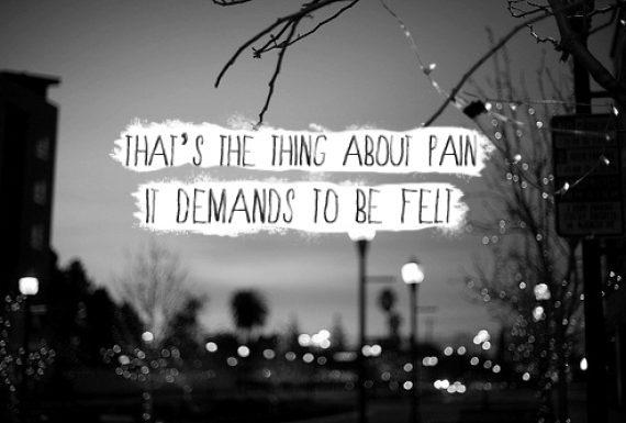A dor precisa ser sentida.